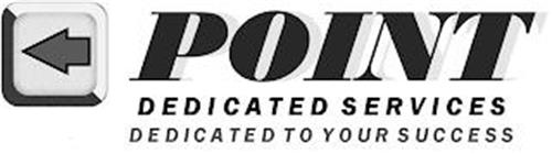 POINT DEDICATED SERVICES DEDICATED TO YOUR SUCCESS
