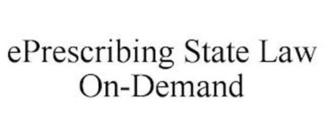EPRESCRIBING STATE LAW ON-DEMAND