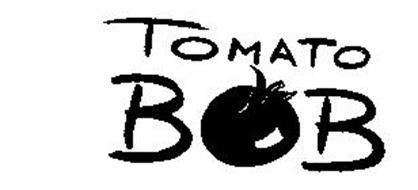 TOMATO BOB