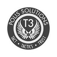 POLIS SOLUTIONS T3 TACT ·TACTICS ·TRUST