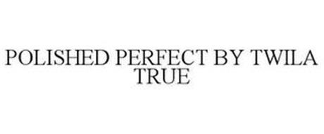 POLISHED PERFECT BY TWILA TRUE