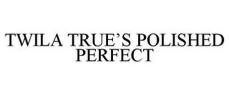 TWILA TRUE'S POLISHED PERFECT