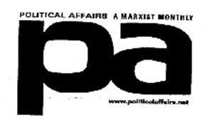 PA POLITICAL AFFAIRS A MARXIST MONTHLY WWW.POLITICALAFFAIRS.NET