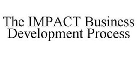 THE IMPACT BUSINESS DEVELOPMENT PROCESS