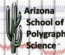 ARIZONA SCHOOL OF POLYGRAPH SCIENCE