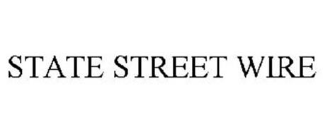 STATE STREET WIRE