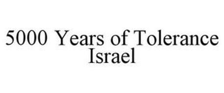 5000 YEARS OF TOLERANCE ISRAEL