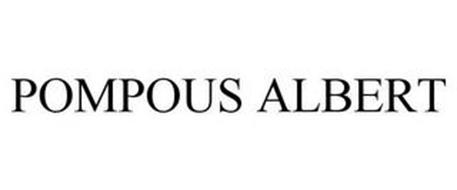POMPOUS ALBERT