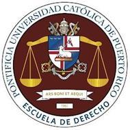 PONTIFICIA UNIVERSIDAD CATOLICA DE PUERTO RICO ESCUELA DE DERECHO SACTA MARIA MATTER DEI ARS BONI ET AEQUI 1961