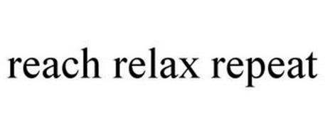 REACH RELAX REPEAT