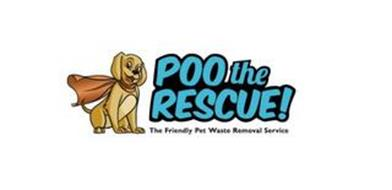 POO THE RESCUE! THE FRIENDLY PET WASTE REMOVAL SERVICE
