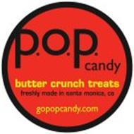 P.O.P. CANDY BUTTER CRUNCH TREATS FRESHLY MADE IN SANTA MONICA, CA GOPOPCANDY.COM