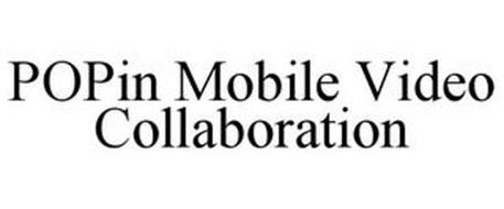 POPIN MOBILE VIDEO COLLABORATION