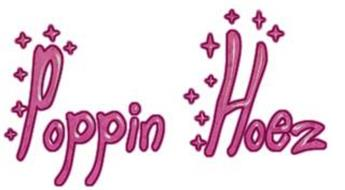 POPPIN HOEZ