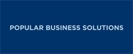 POPULAR BUSINESS SOLUTIONS
