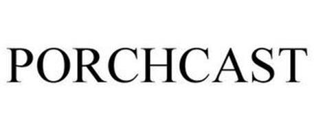 PORCHCAST