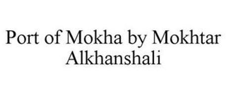 PORT OF MOKHA BY MOKHTAR ALKHANSHALI
