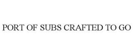 PORT OF SUBS CRAFTED TO GO