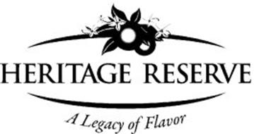 HERITAGE RESERVE A LEGACY OF FLAVOR