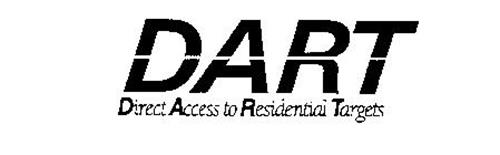 DART DIRECT ACCESS TO RESIDENTIAL TARGETS
