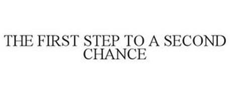 THE FIRST STEP TO A SECOND CHANCE