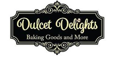 DULCET DELIGHTS BAKING GOODS AND MORE