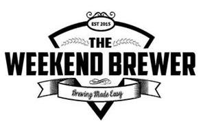 EST 2015 THE WEEKEND BREWER BREWING MADE EASY
