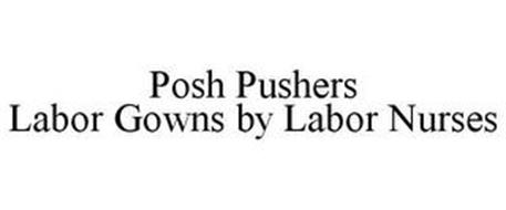 POSH PUSHERS LABOR GOWNS BY LABOR NURSES