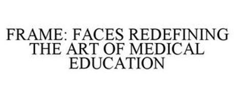 FRAME FACES REDEFINING THE ART OF MEDICAL EDUCATION