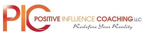 PIC POSITIVE INFLUENCE COACHING LLC REDEFINE YOUR REALITY