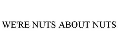 WE'RE NUTS ABOUT NUTS