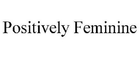 POSITIVELY FEMININE