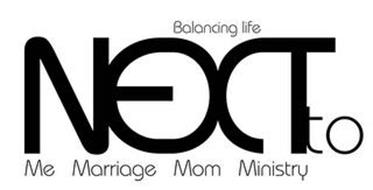 NEXT TO, BALANCING LIFE, ME MARRIAGE MOM MINISTRY