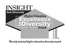 INSIGHT INTO DIVERSITY HIGHER EDUCATION EXCELLENCE IN DIVERSITY AWARD THE ONLY NATIONAL HIGHER EDUCATION DIVERSITY AWARD