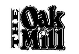 THE OAK MILL
