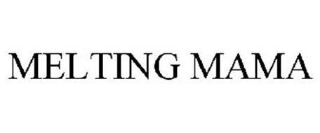 MELTING MAMA
