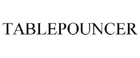 Tablepouncer trademark of pouncer media ltd serial for Table pouncer