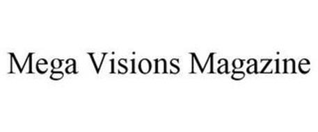 MEGA VISIONS MAGAZINE