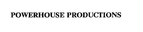 POWERHOUSE PRODUCTIONS