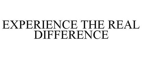 EXPERIENCE THE REAL DIFFERENCE