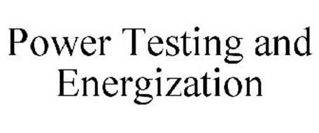 POWER TESTING AND ENERGIZATION