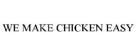 WE MAKE CHICKEN EASY