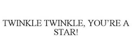 TWINKLE TWINKLE, YOU'RE A STAR!
