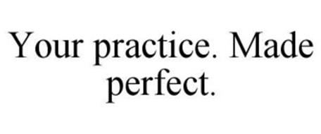 YOUR PRACTICE. MADE PERFECT.