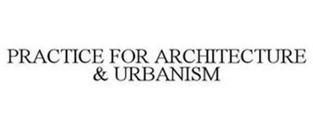 PRACTICE FOR ARCHITECTURE URBANISM