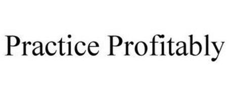 PRACTICE PROFITABLY