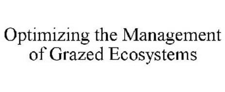 OPTIMIZING THE MANAGEMENT OF GRAZED ECOSYSTEMS
