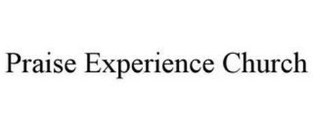 PRAISE EXPERIENCE CHURCH