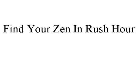 FIND YOUR ZEN IN RUSH HOUR