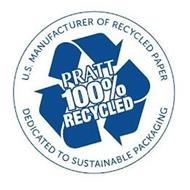 U.S. MANUFACTURER OF RECYCLED PAPER DEDICATED TO SUSTAINABLE PACKAGING PRATT 100% RECYCLED